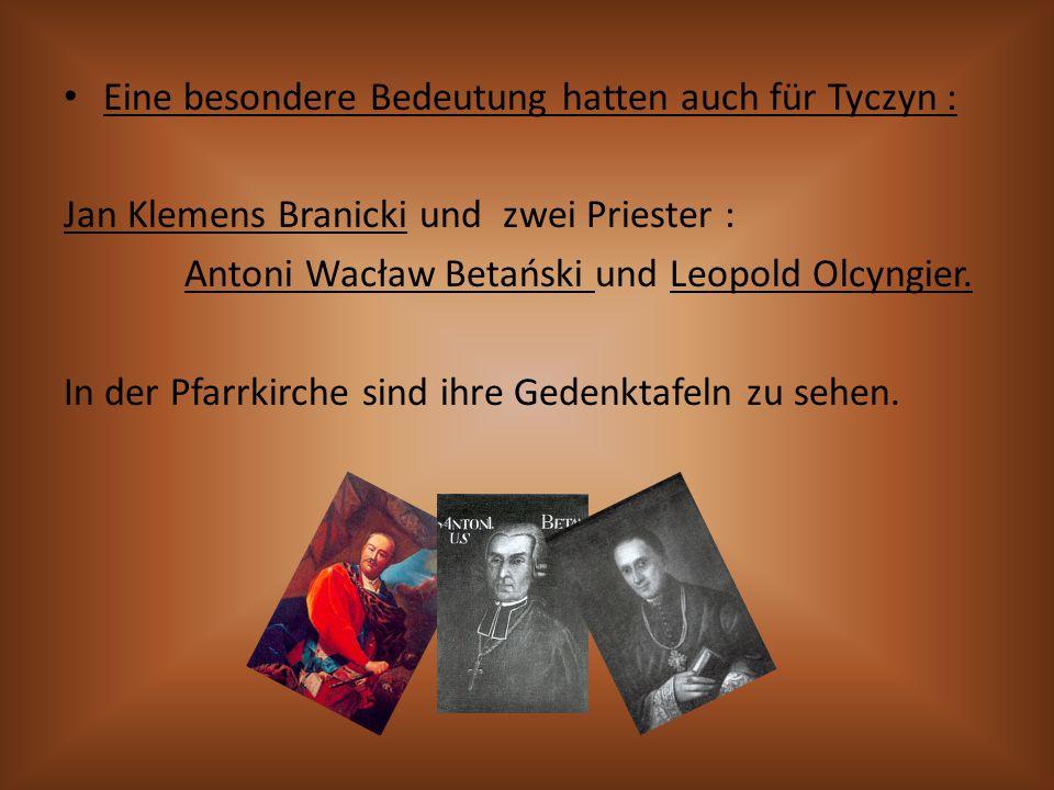 Eine besondere Bedeutung hatten auch für Tyczyn :