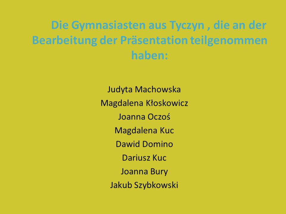 Die Gymnasiasten aus Tyczyn , die an der Bearbeitung der Präsentation teilgenommen haben: