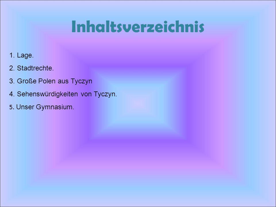 Inhaltsverzeichnis 1. Lage. 2. Stadtrechte. 3. Große Polen aus Tyczyn