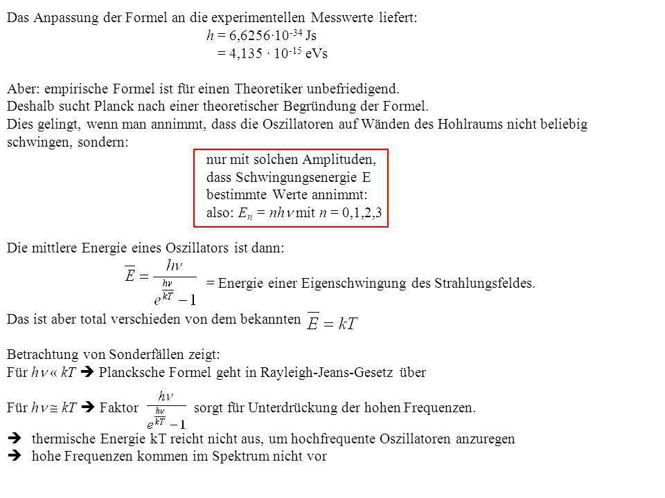 Das Anpassung der Formel an die experimentellen Messwerte liefert: