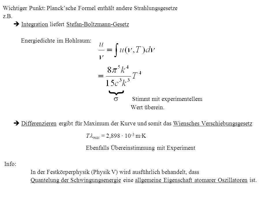 } Wichtiger Punkt: Planck'sche Formel enthält andere Strahlungsgesetze