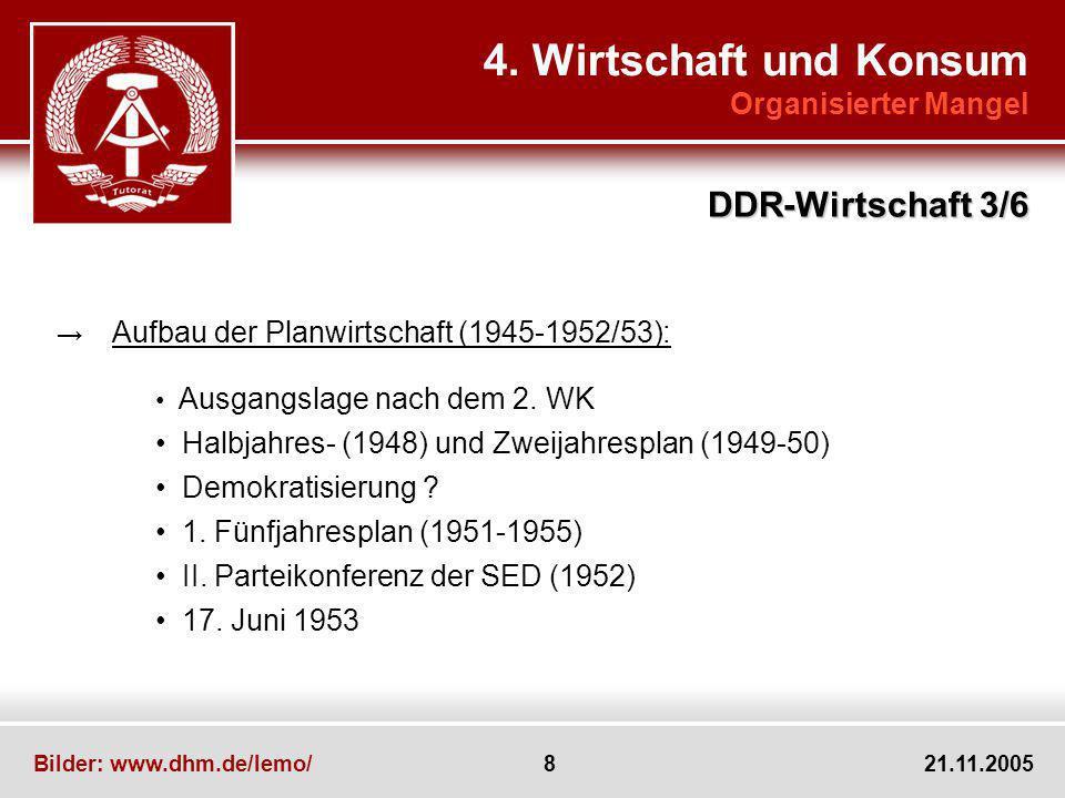 4. Wirtschaft und Konsum DDR-Wirtschaft 3/6 Organisierter Mangel