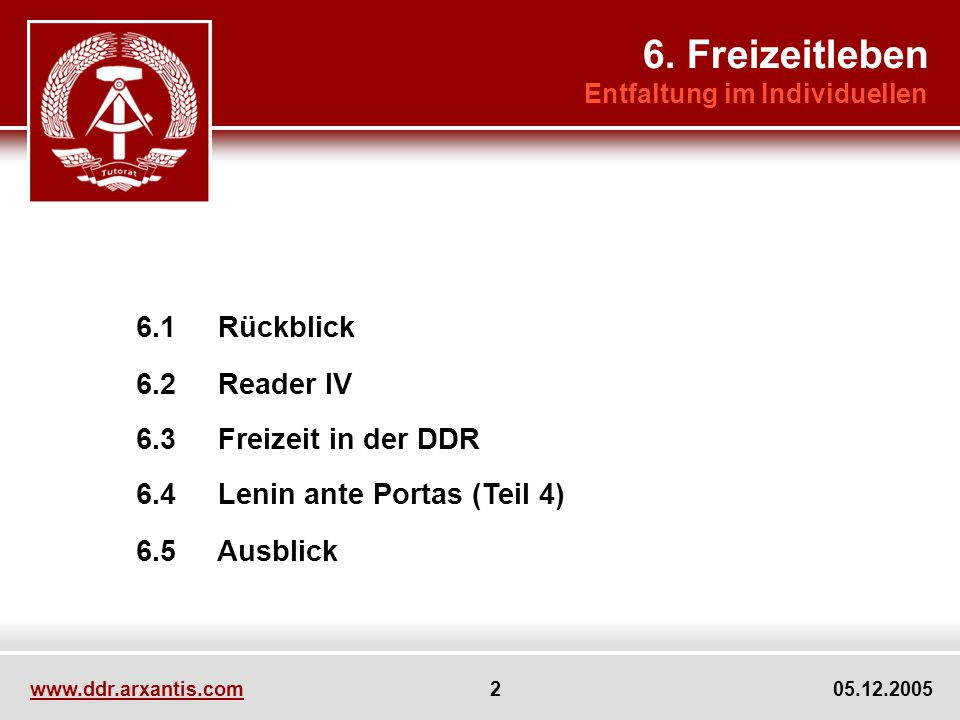 6. Freizeitleben 6.2 Reader IV 6.5 Ausblick 6.3 Freizeit in der DDR