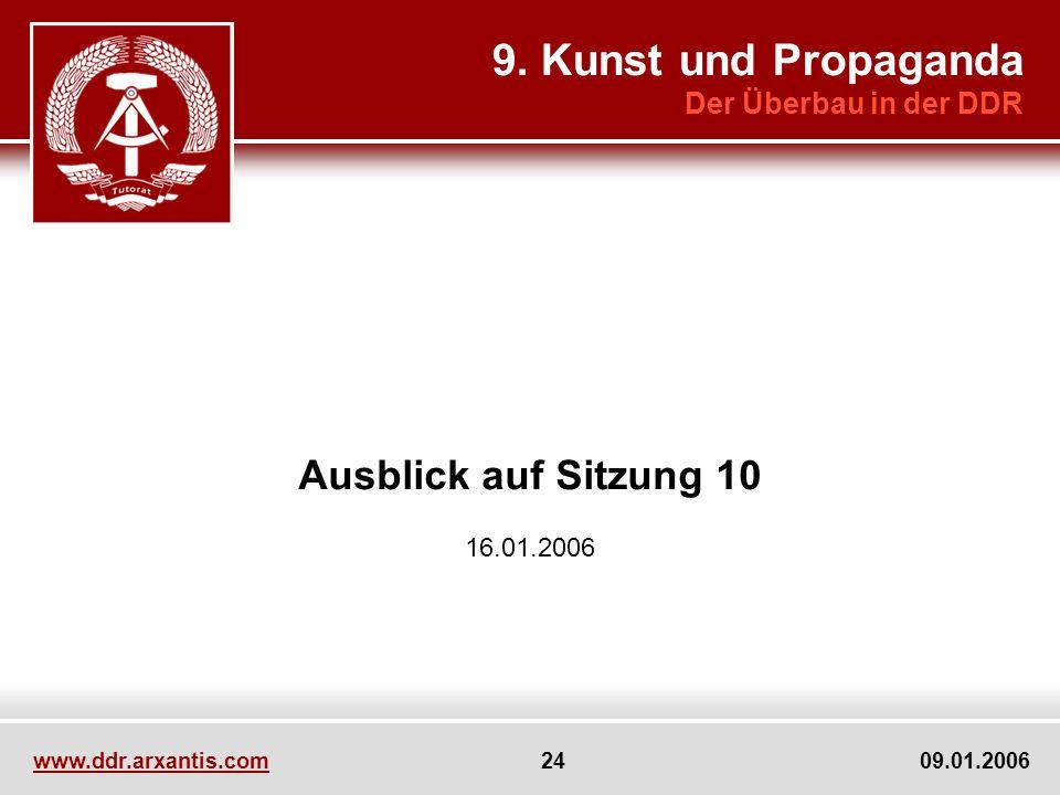 9. Kunst und Propaganda Ausblick auf Sitzung 10 Der Überbau in der DDR