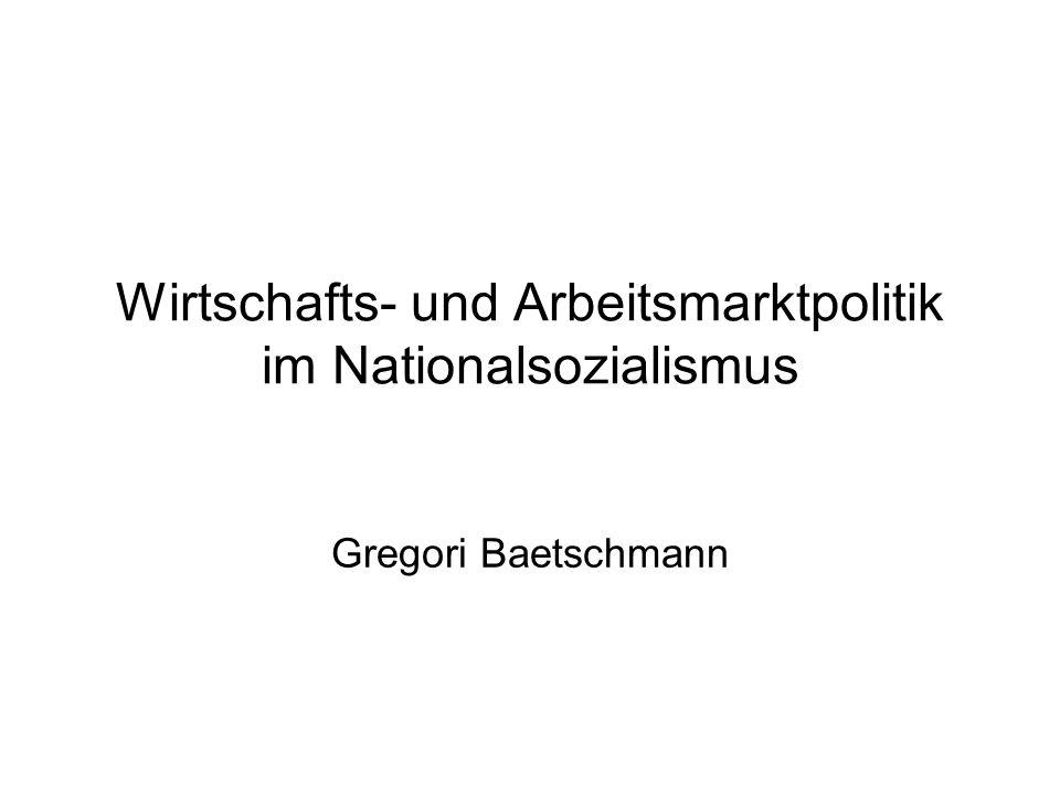 Wirtschafts- und Arbeitsmarktpolitik im Nationalsozialismus