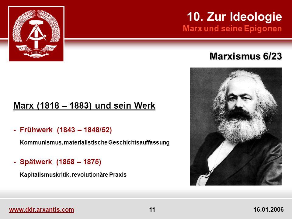 10. Zur Ideologie Marxismus 6/23 Marx (1818 – 1883) und sein Werk
