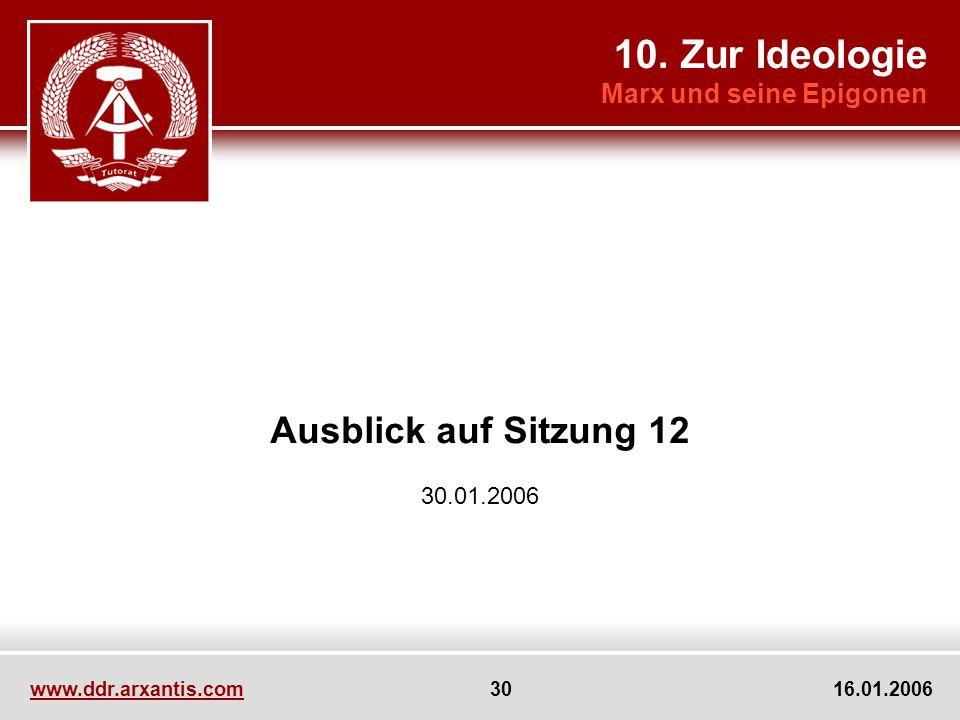 10. Zur Ideologie Ausblick auf Sitzung 12 Marx und seine Epigonen