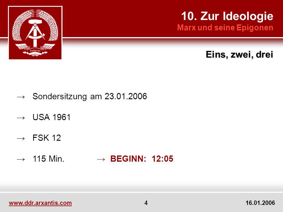 10. Zur Ideologie Eins, zwei, drei → Sondersitzung am 23.01.2006
