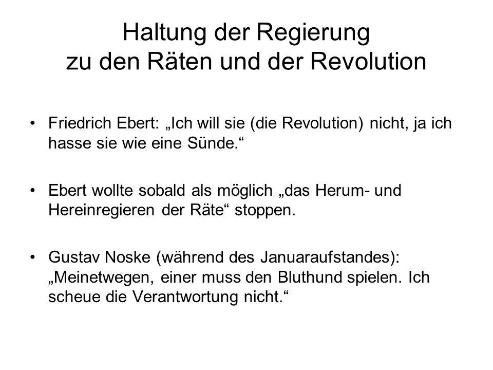 Haltung der Regierung zu den Räten und der Revolution