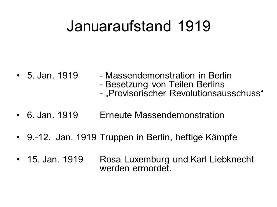 """Januaraufstand 1919 5. Jan. 1919 - Massendemonstration in Berlin - Besetzung von Teilen Berlins - """"Provisorischer Revolutionsausschuss"""
