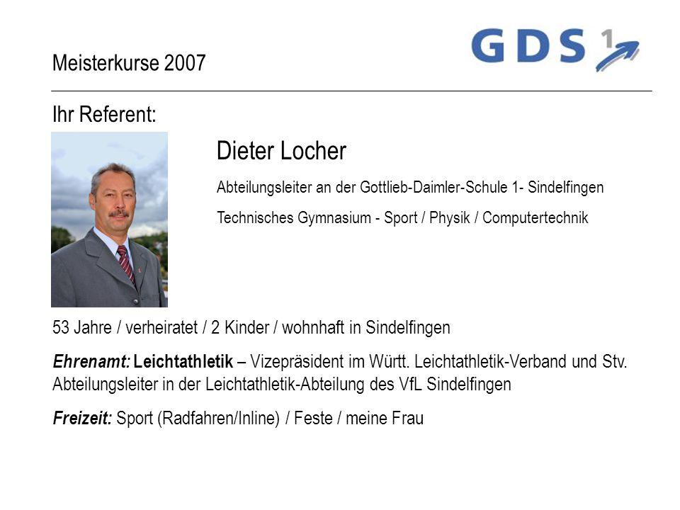 Dieter Locher Meisterkurse 2007 Ihr Referent: