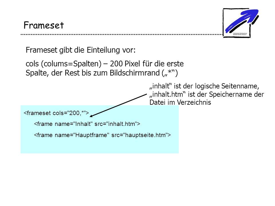 Frameset Frameset gibt die Einteilung vor: