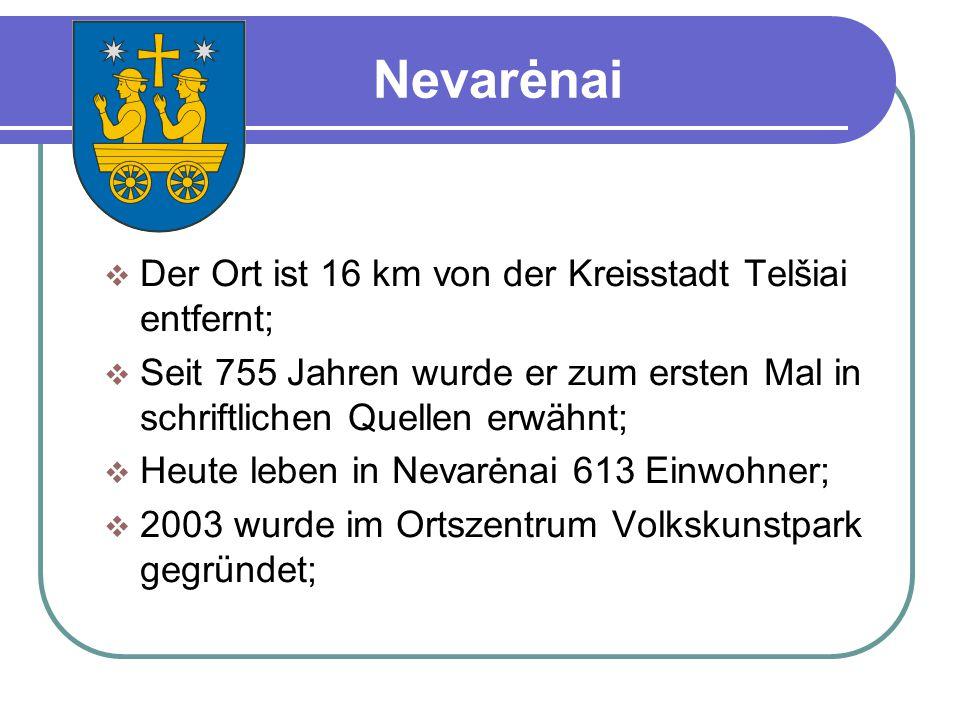Nevarėnai Der Ort ist 16 km von der Kreisstadt Telšiai entfernt;