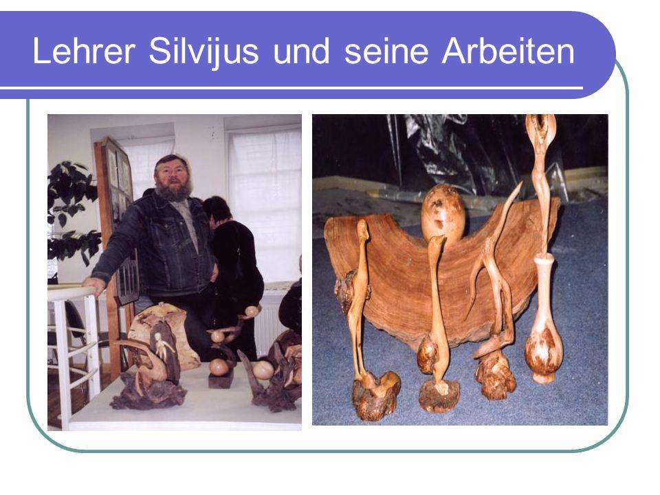 Lehrer Silvijus und seine Arbeiten