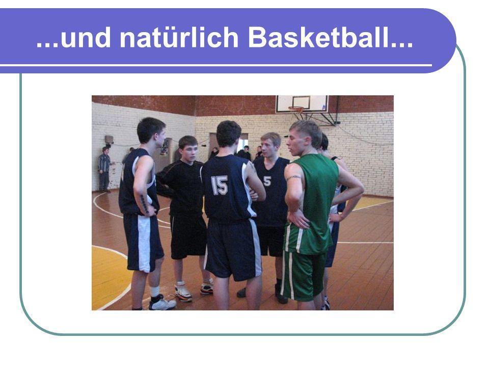 ...und natürlich Basketball...