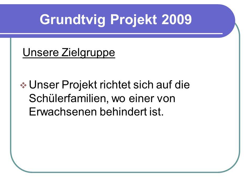 Grundtvig Projekt 2009 Unsere Zielgruppe