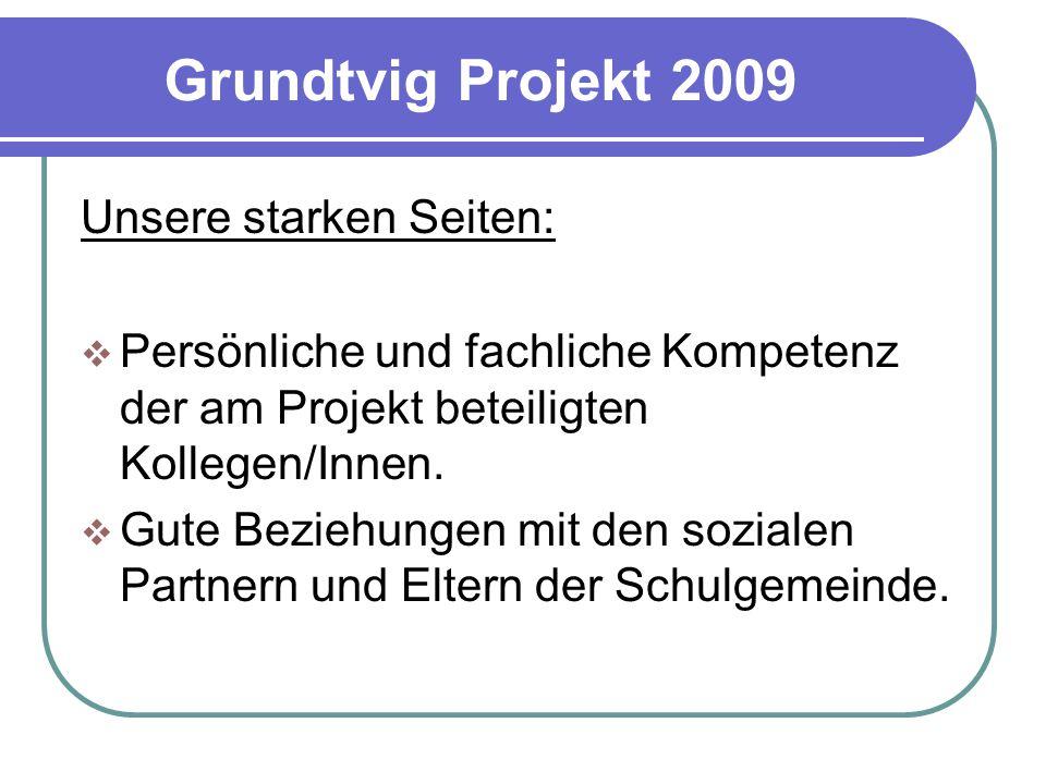 Grundtvig Projekt 2009 Unsere starken Seiten: