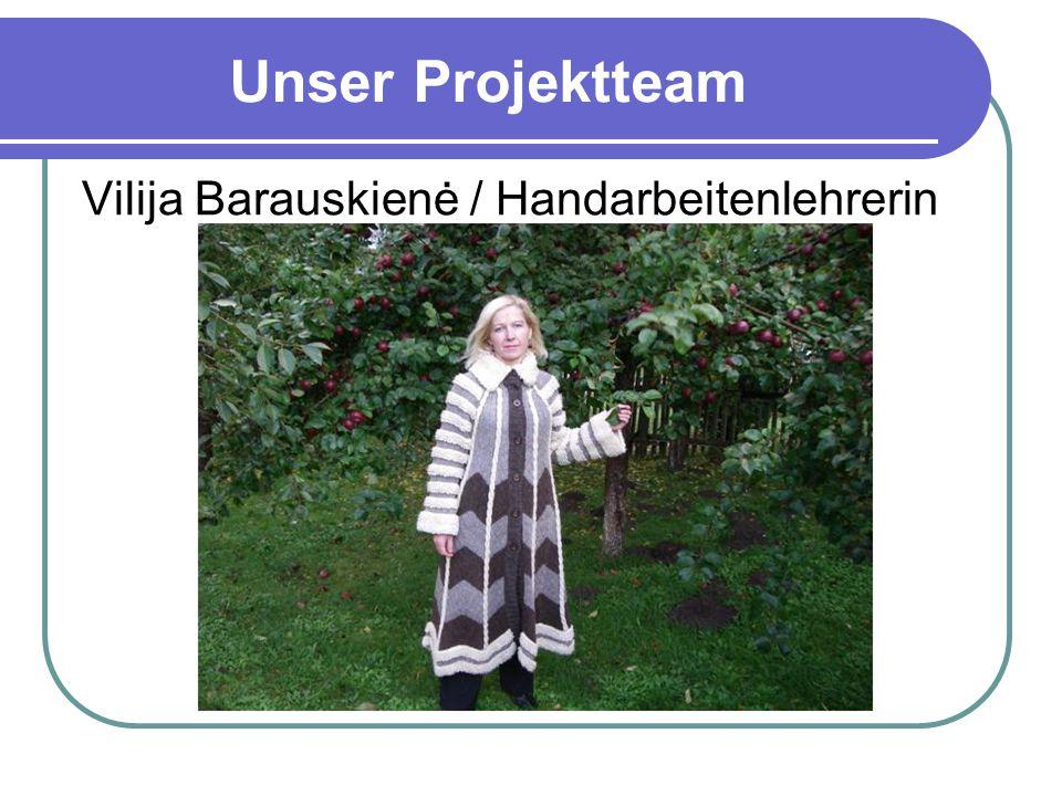 Unser Projektteam Vilija Barauskienė / Handarbeitenlehrerin