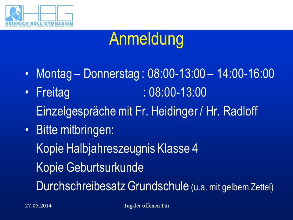 Anmeldung Montag – Donnerstag : 08:00-13:00 – 14:00-16:00