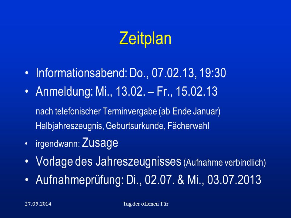 Zeitplan Informationsabend: Do., 07.02.13, 19:30