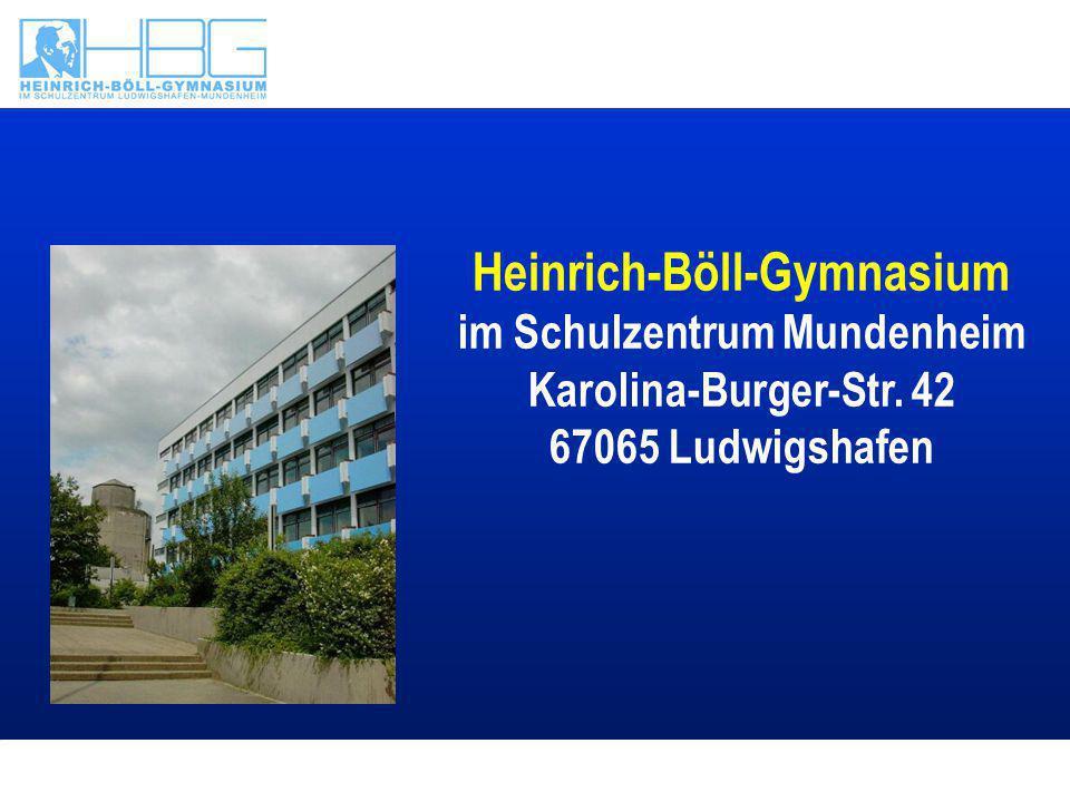 Text Heinrich-Böll-Gymnasium im Schulzentrum Mundenheim Karolina-Burger-Str. 42 67065 Ludwigshafen