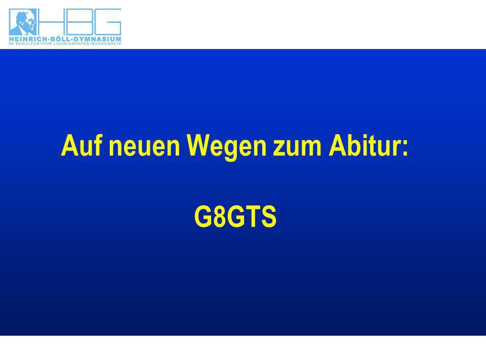 Auf neuen Wegen zum Abitur: G8GTS