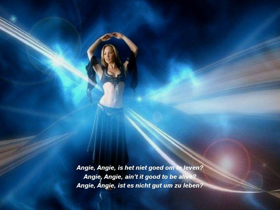 Angie, Angie, is het niet goed om te leven