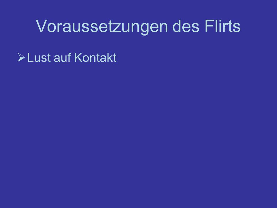 Voraussetzungen des Flirts
