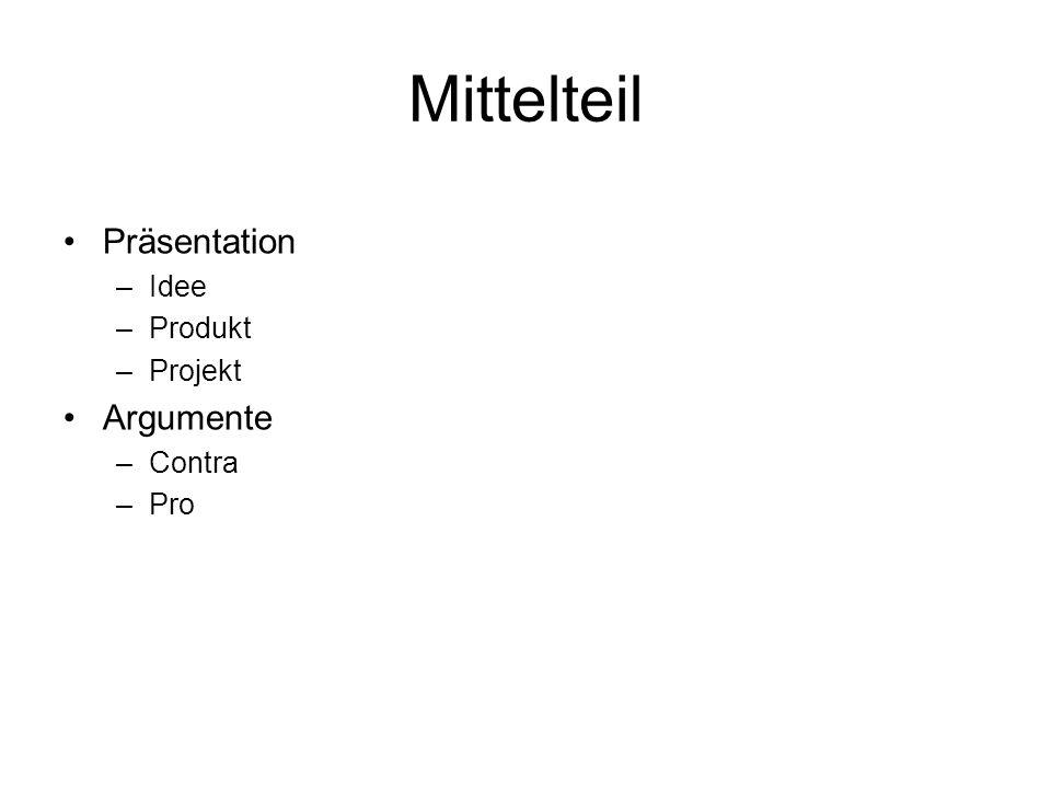 Mittelteil Präsentation Idee Produkt Projekt Argumente Contra Pro