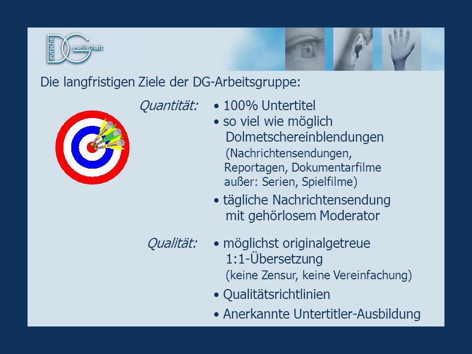 Die langfristigen Ziele der DG-Arbeitsgruppe: