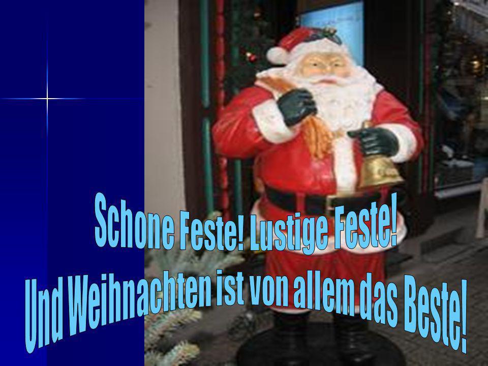 Schone Feste! Lustige Feste! Und Weihnachten ist von allem das Beste!