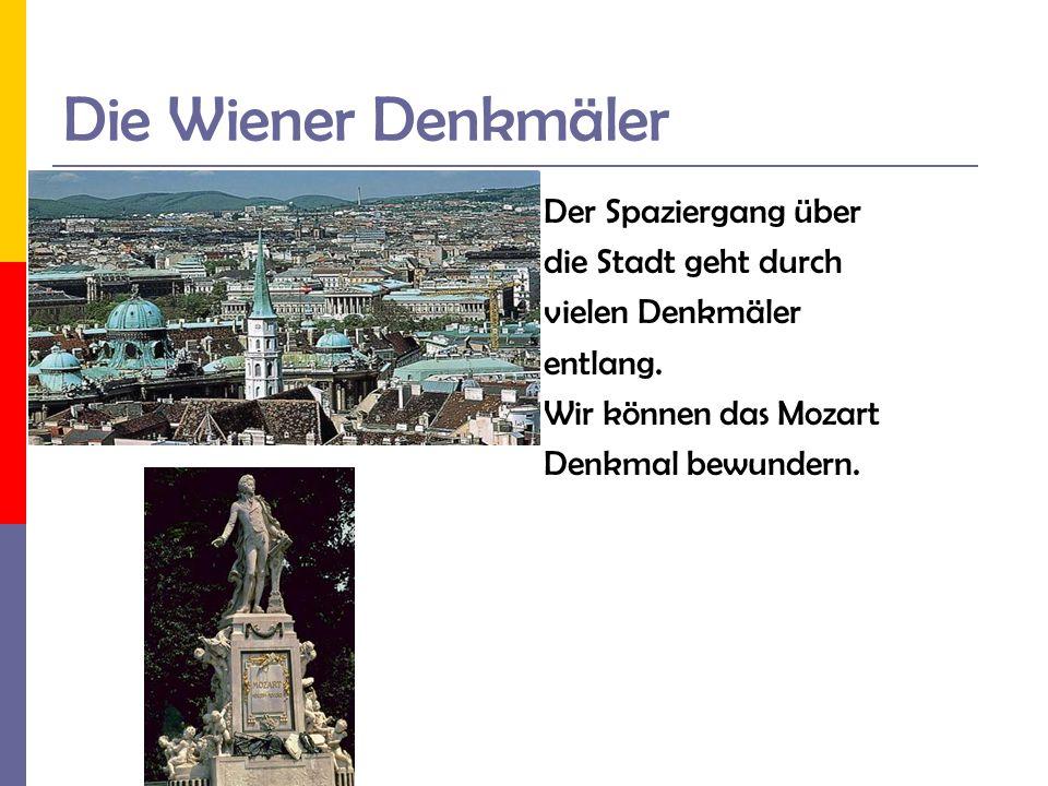 Die Wiener Denkmäler Der Spaziergang über die Stadt geht durch
