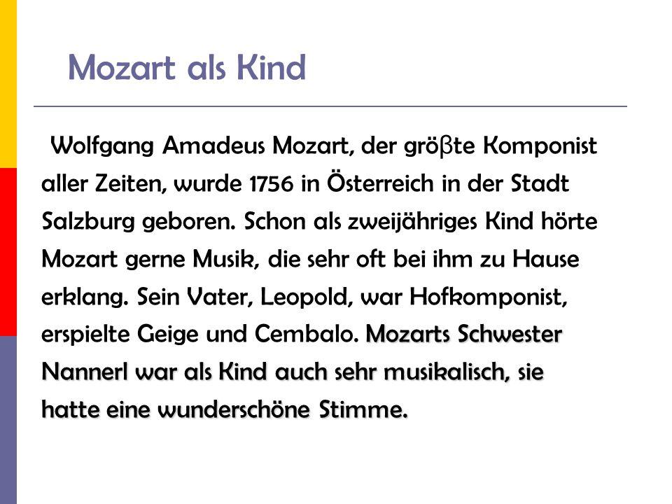 Mozart als Kind Wolfgang Amadeus Mozart, der gröβte Komponist