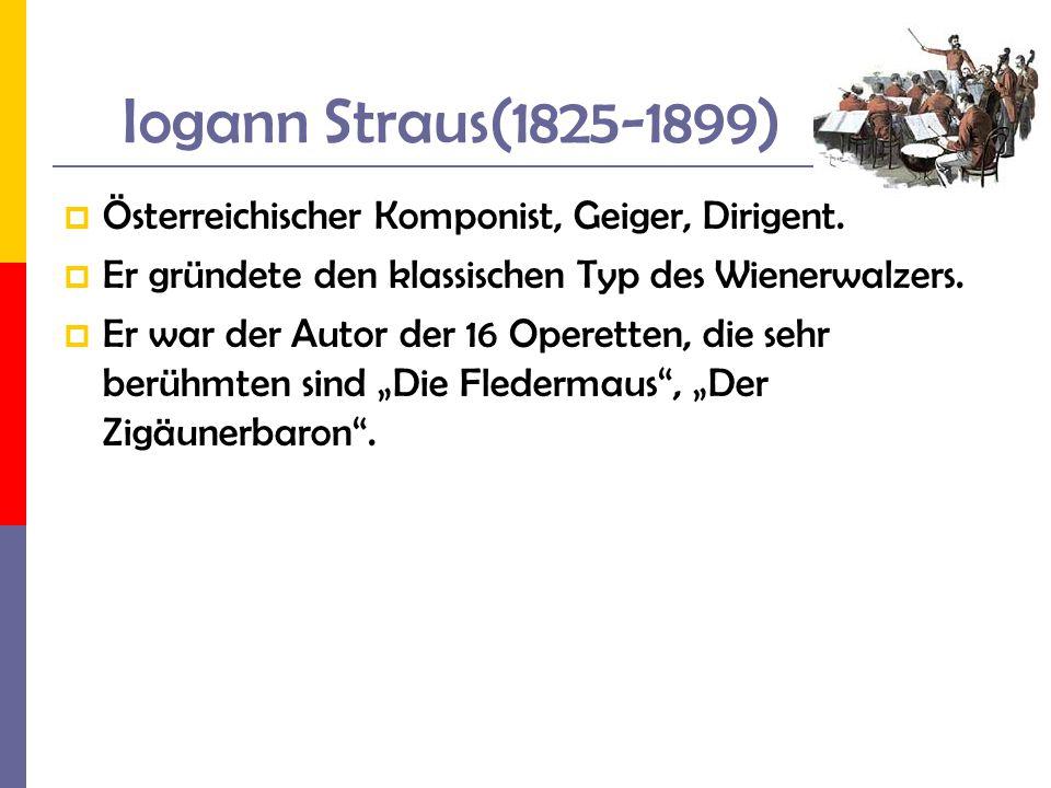 Iogann Straus(1825-1899) Österreichischer Komponist, Geiger, Dirigent.