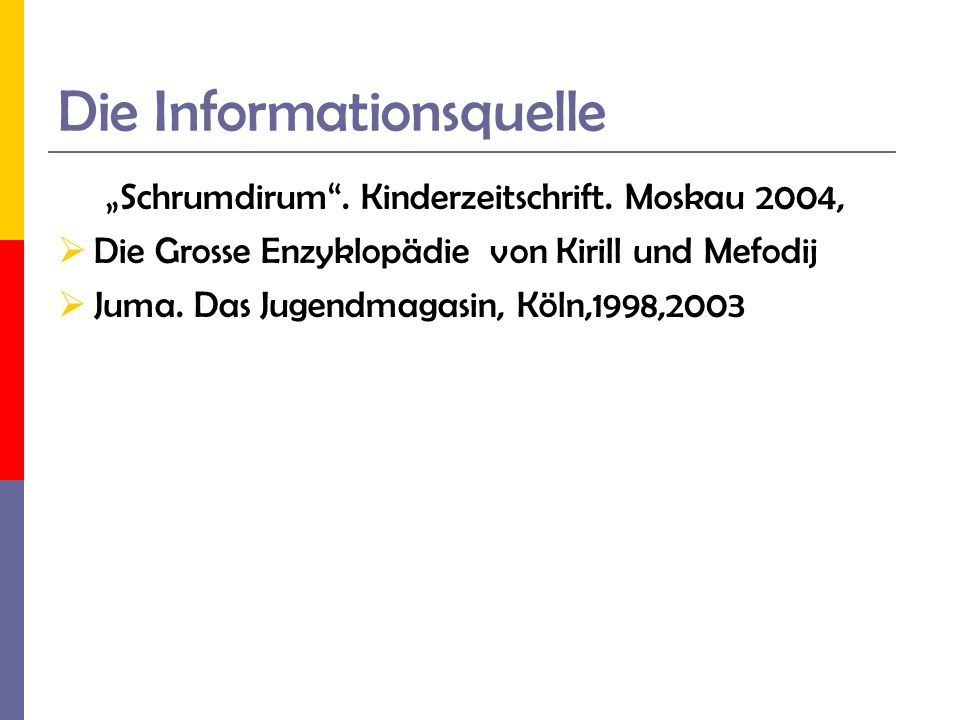 Die Informationsquelle