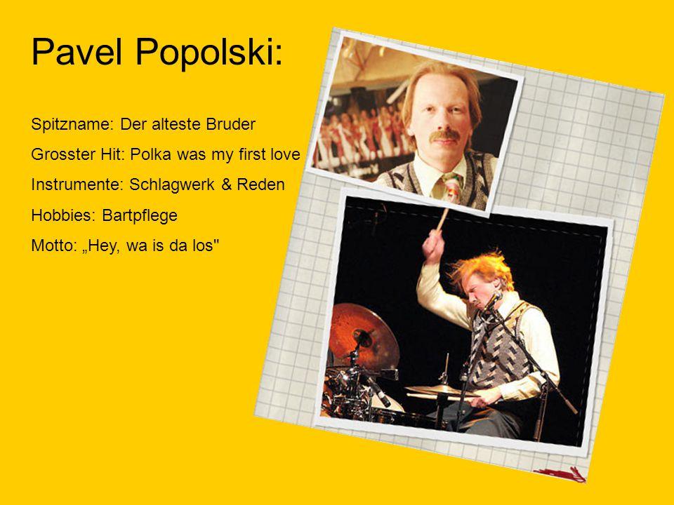 Pavel Popolski: Spitzname: Der alteste Bruder