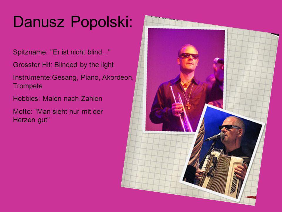 Danusz Popolski: Spitzname: Er ist nicht blind...