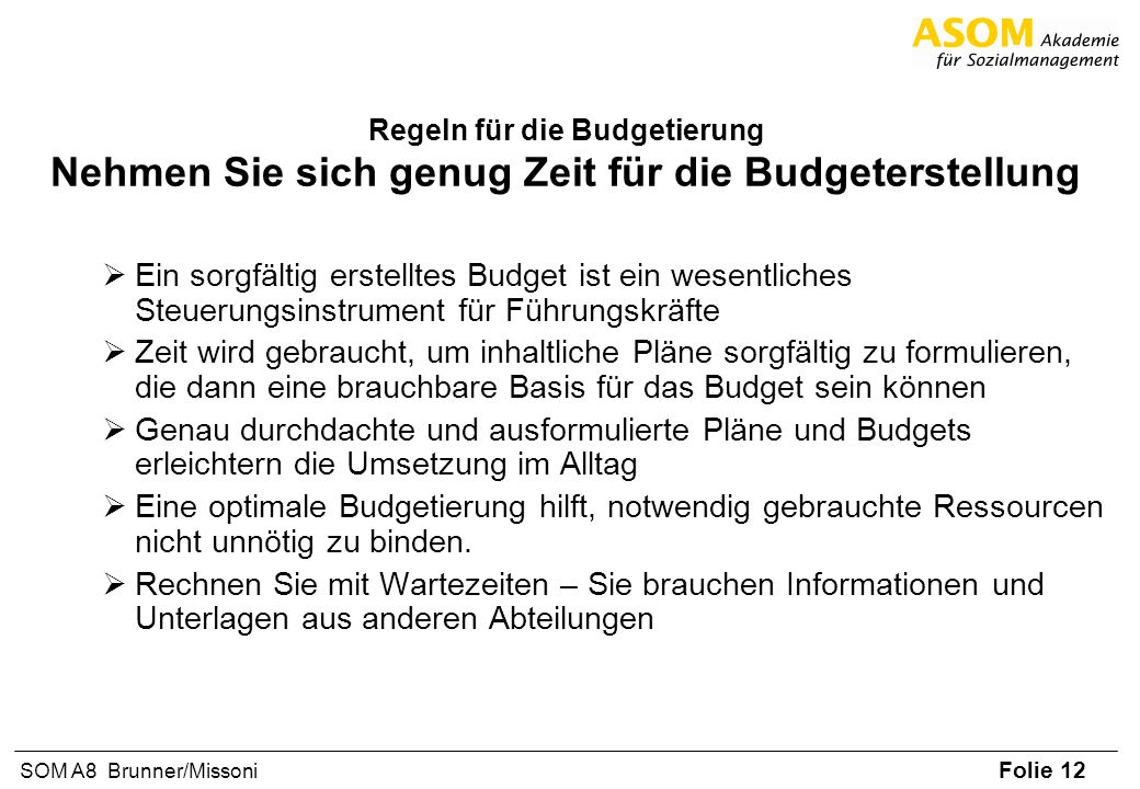 Regeln für die Budgetierung Nehmen Sie sich genug Zeit für die Budgeterstellung