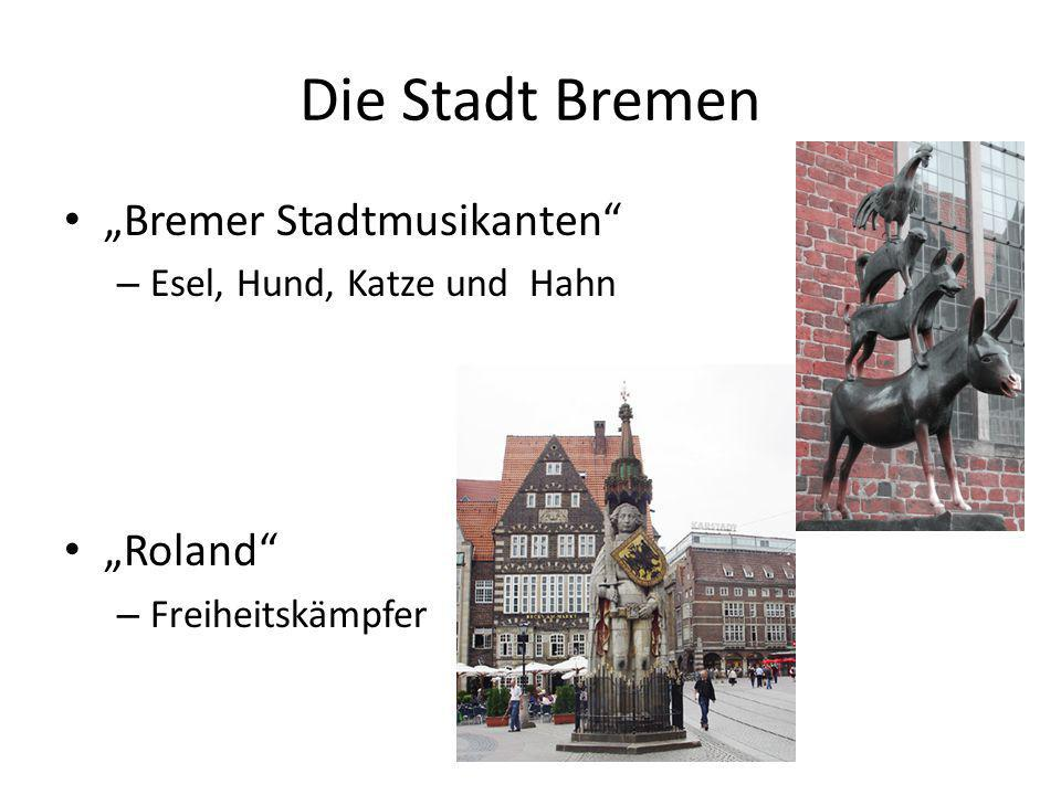 """Die Stadt Bremen """"Bremer Stadtmusikanten """"Roland"""