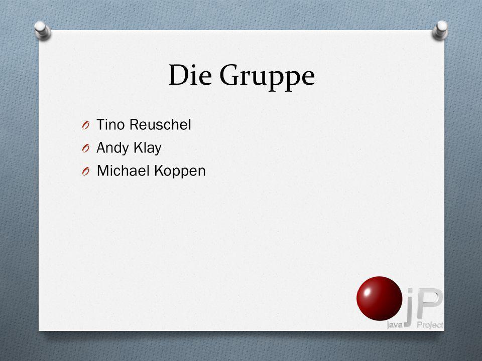 Die Gruppe Tino Reuschel Andy Klay Michael Koppen