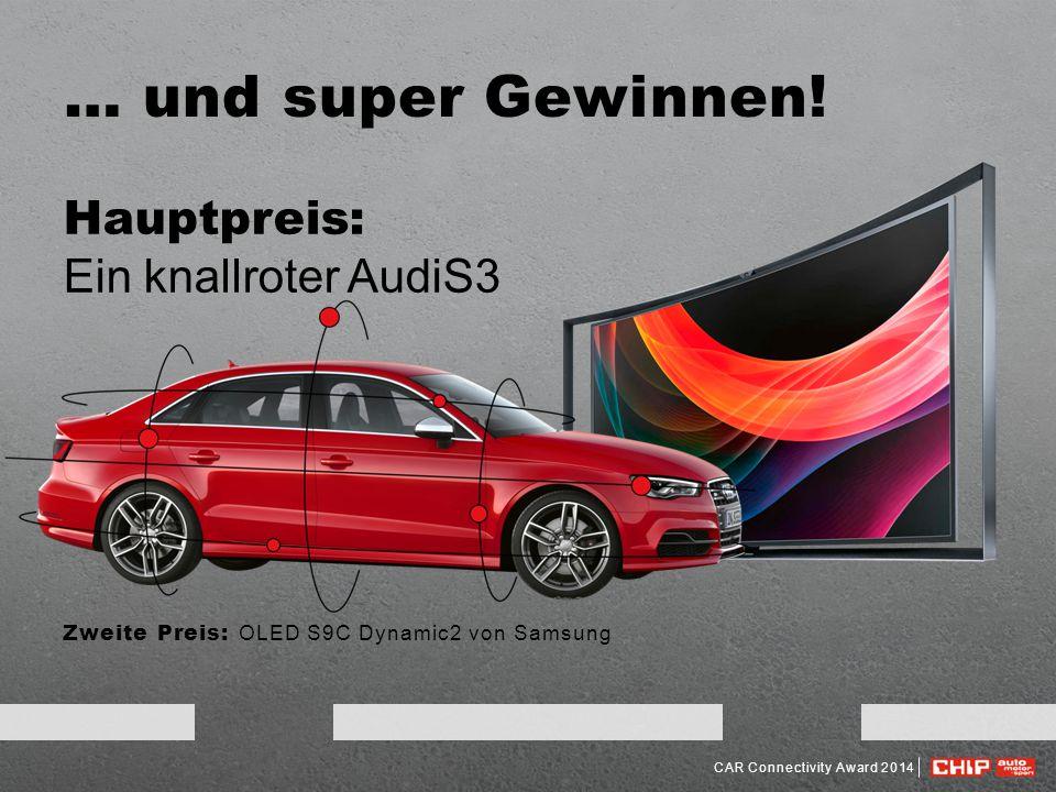 … und super Gewinnen! Hauptpreis: Ein knallroter AudiS3