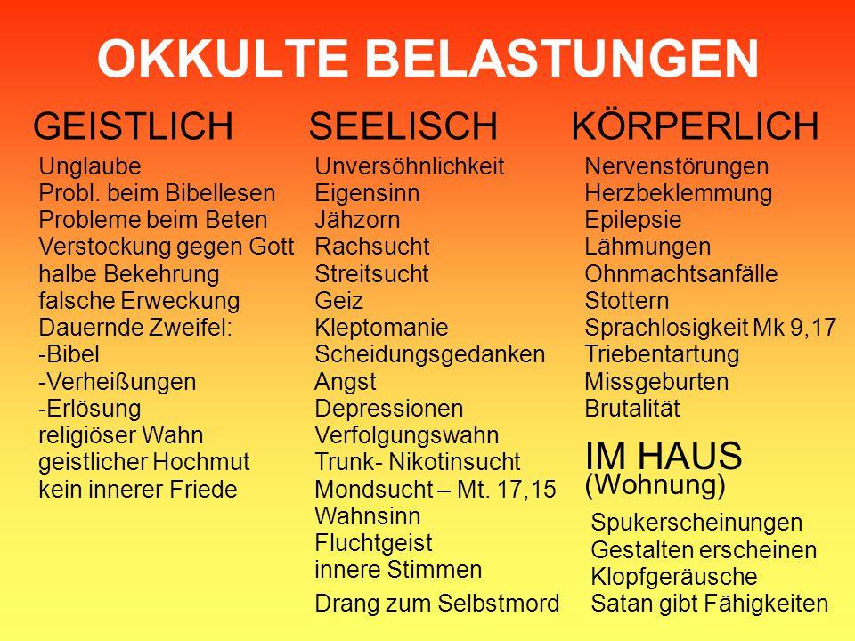 OKKULTE BELASTUNGEN GEISTLICH SEELISCH KÖRPERLICH IM HAUS (Wohnung)