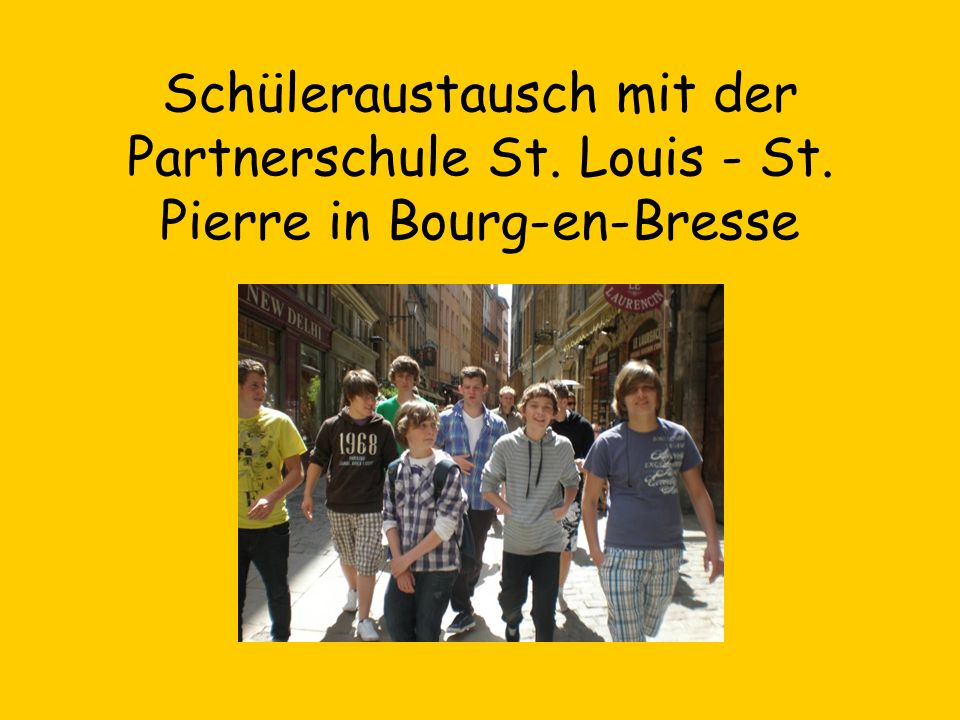 Schüleraustausch mit der Partnerschule St. Louis - St
