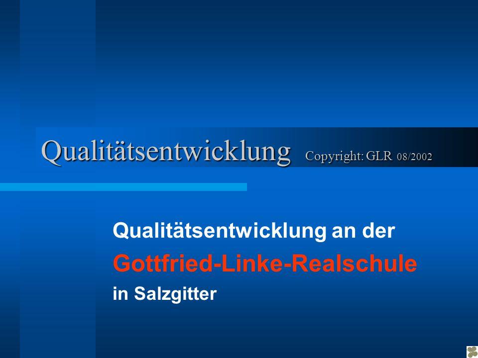 Qualitätsentwicklung Copyright: GLR 08/2002