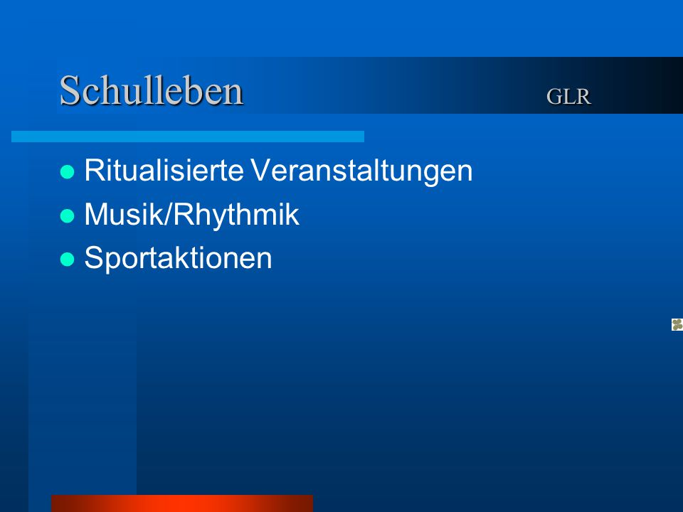 Schulleben GLR Ritualisierte Veranstaltungen Musik/Rhythmik