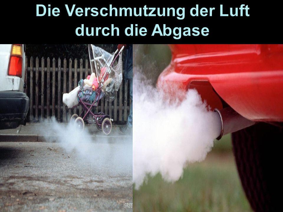 Die Verschmutzung der Luft durch die Abgase