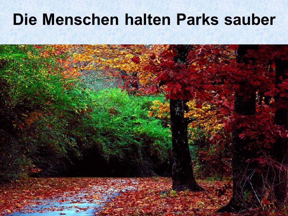 Die Menschen halten Parks sauber