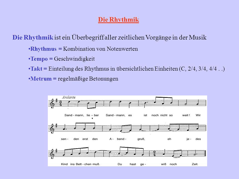 Die Rhythmik Die Rhythmik ist ein Überbegriff aller zeitlichen Vorgänge in der Musik. Rhythmus = Kombination von Notenwerten.