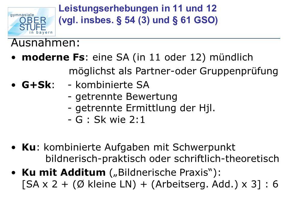 Leistungserhebungen in 11 und 12 (vgl. insbes. § 54 (3) und § 61 GSO)