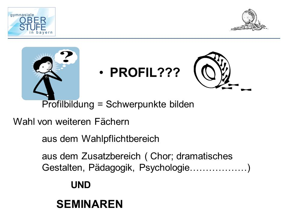 PROFIL SEMINAREN Profilbildung = Schwerpunkte bilden